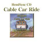 ヘミシンク Cable Car Ride