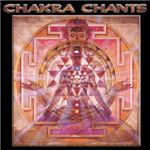 CHAKRA CHANTS/チャクラ・チャンツ