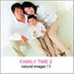 写真素材 naturalimages Vol.13 FAMILY TIME 2